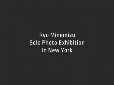 Ryo Minemizu Solo Photo Exhibition